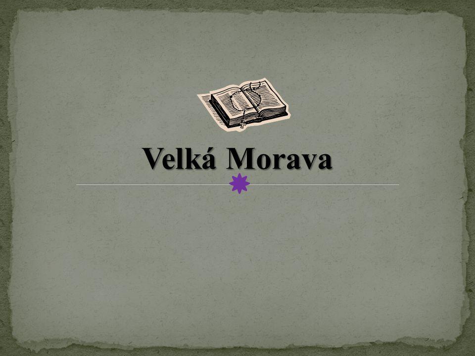 . Velká Morava
