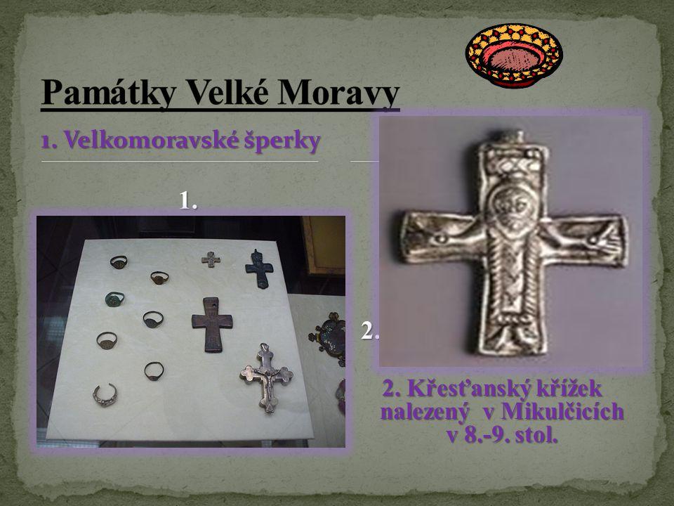 2. Křesťanský křížek nalezený v Mikulčicích v 8.-9. stol.