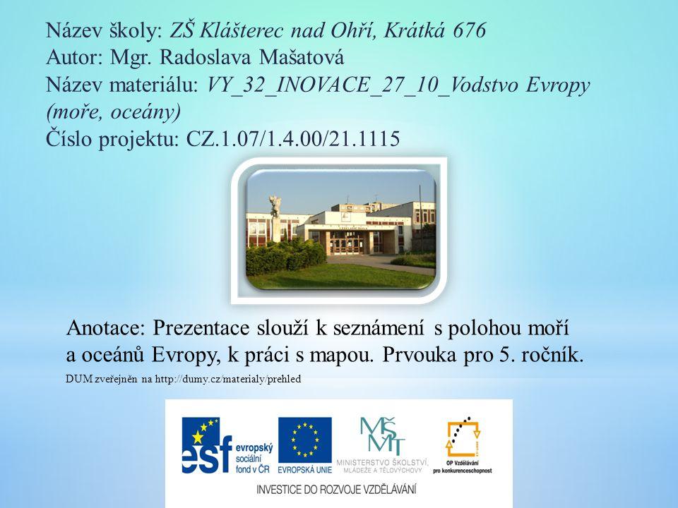 Název školy: ZŠ Klášterec nad Ohří, Krátká 676 Autor: Mgr