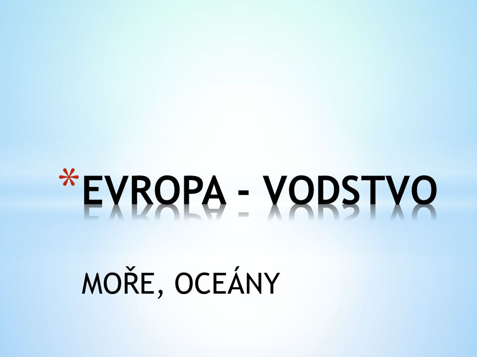 EVROPA - VODSTVO MOŘE, OCEÁNY