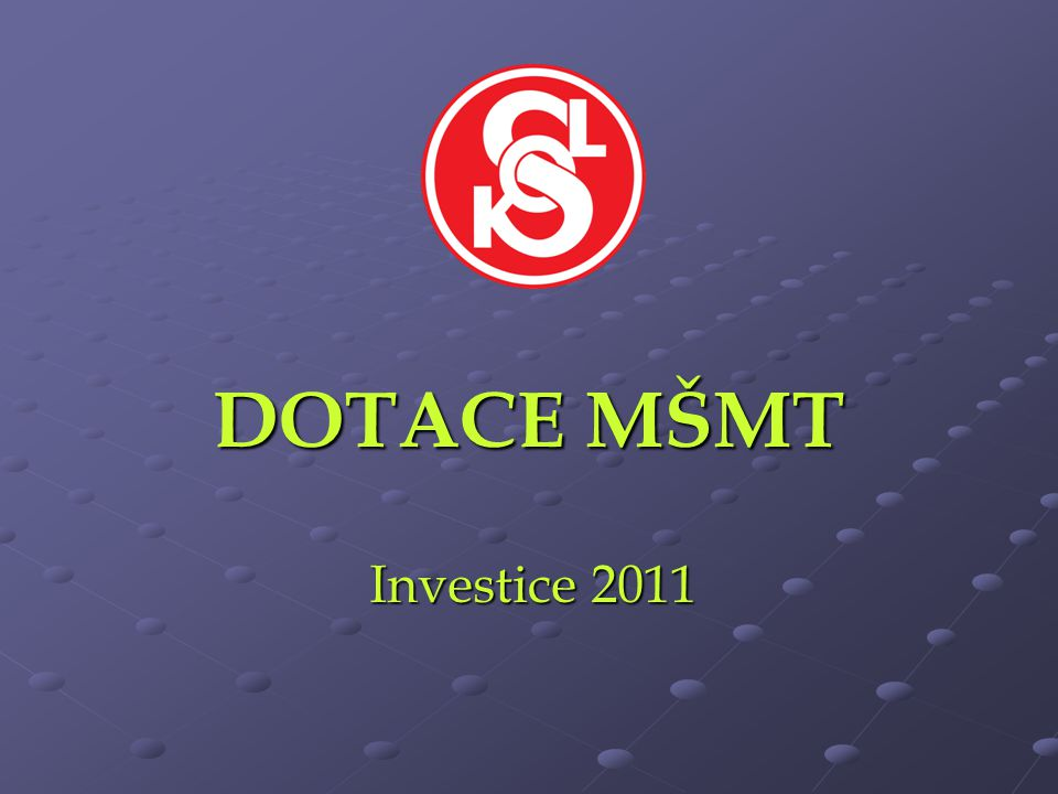 DOTACE MŠMT Investice 2011