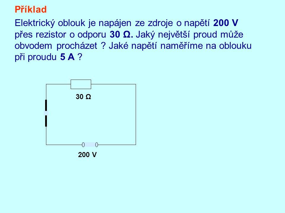 Elektrický oblouk je napájen ze zdroje o napětí 200 V
