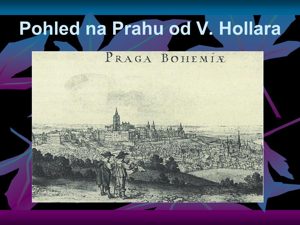 Pohled na Prahu od V. Hollara