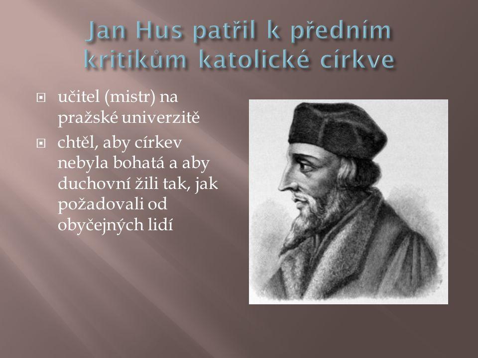 Jan Hus patřil k předním kritikům katolické církve