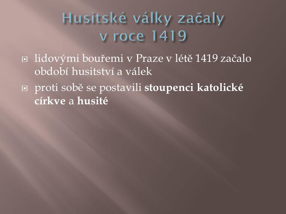 Husitské války začaly v roce 1419