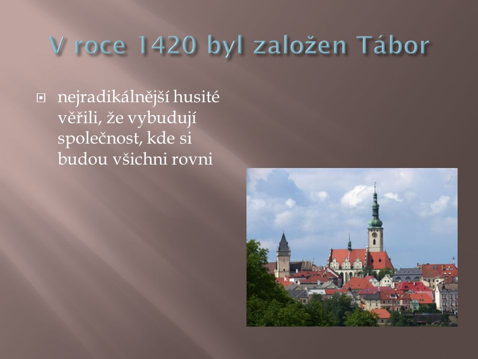 V roce 1420 byl založen Tábor