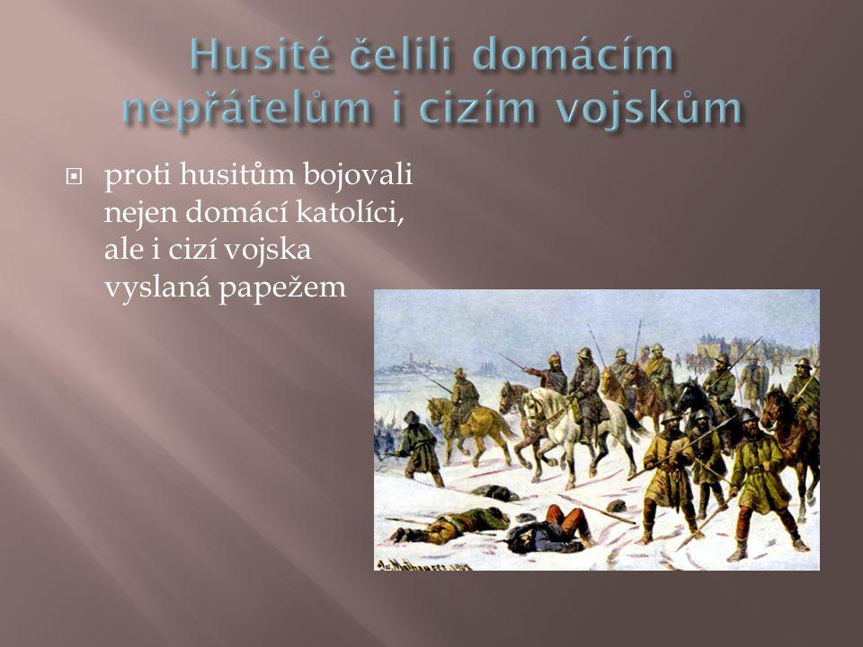 Husité čelili domácím nepřátelům i cizím vojskům