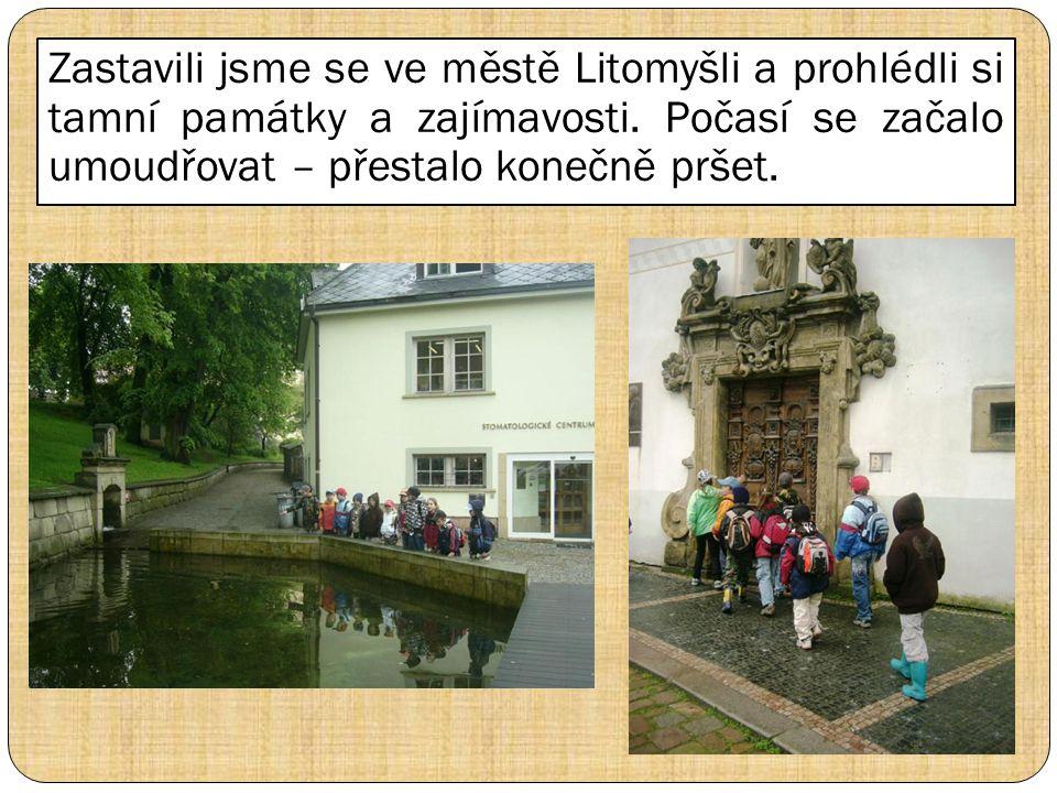 Zastavili jsme se ve městě Litomyšli a prohlédli si tamní památky a zajímavosti.