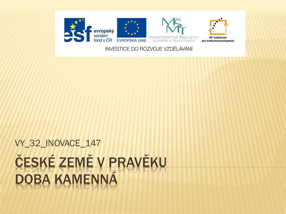 České země v pravěku Doba kamenná