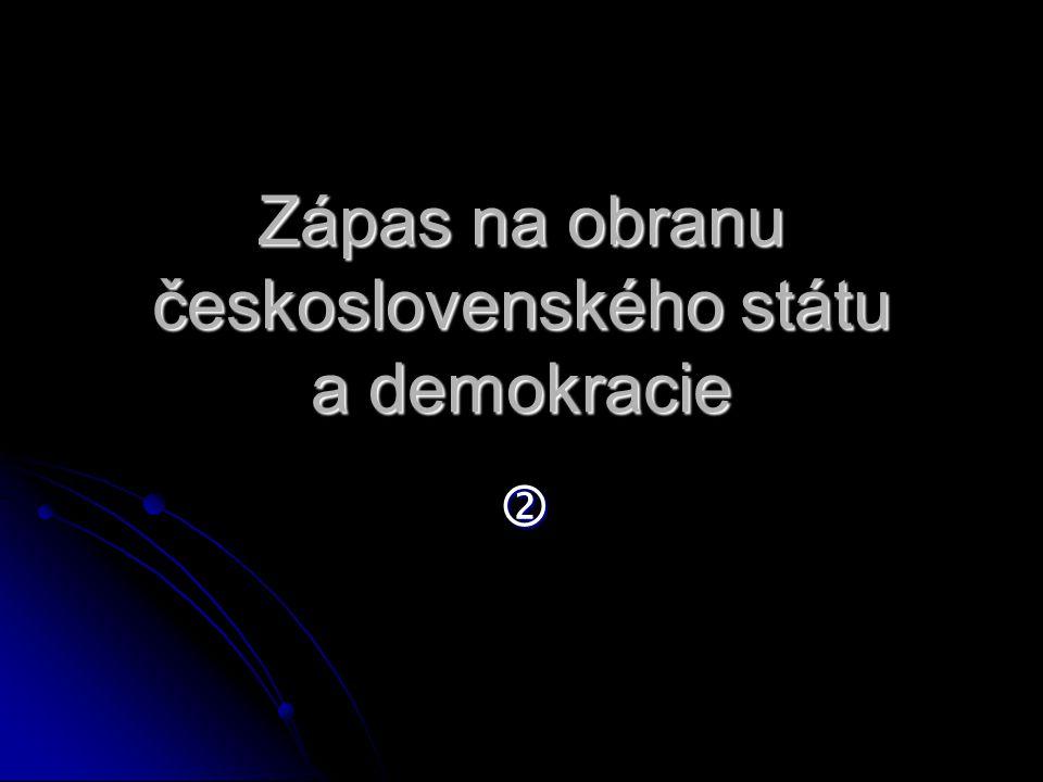 Zápas na obranu československého státu a demokracie