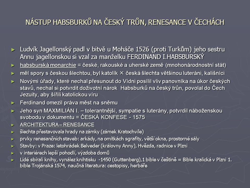 NÁSTUP HABSBURKŮ NA ČESKÝ TRŮN, RENESANCE V ČECHÁCH