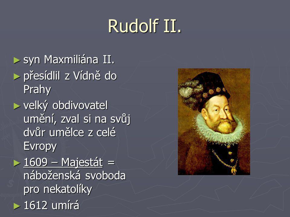 Rudolf II. syn Maxmiliána II. přesídlil z Vídně do Prahy