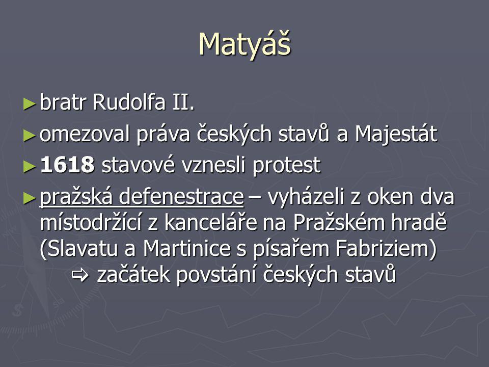 Matyáš bratr Rudolfa II. omezoval práva českých stavů a Majestát