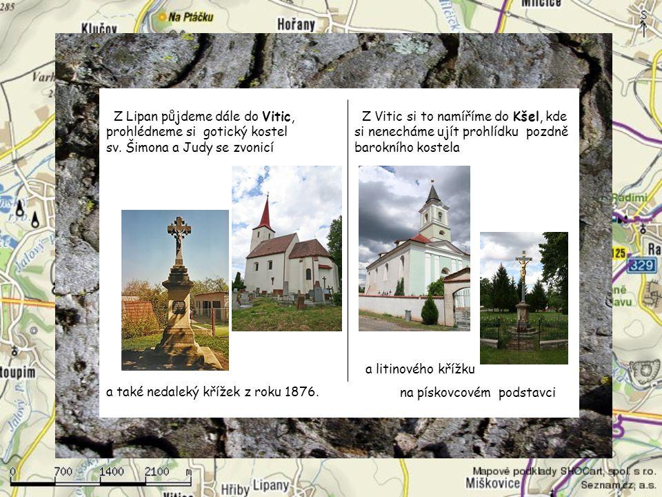 Z Lipan půjdeme dále do Vitic, prohlédneme si gotický kostel sv
