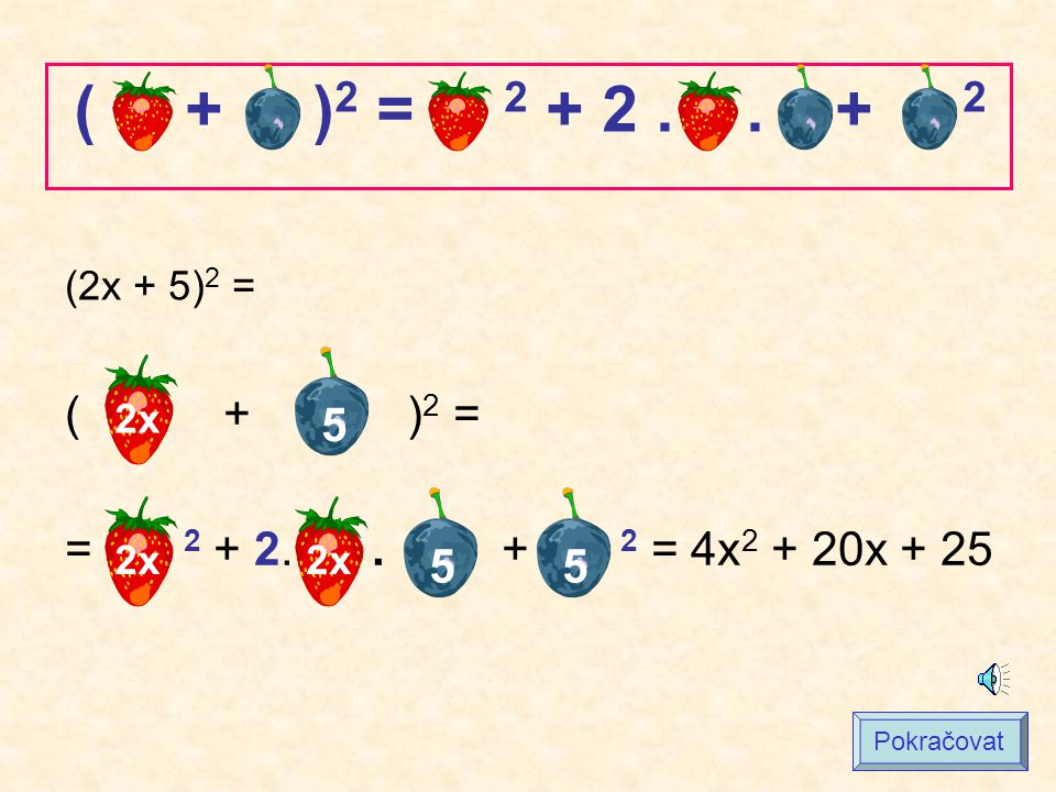 ( + )2 = 2 + 2 . . + 2 (2x + 5)2 = 5. 2x. ( + )2 =