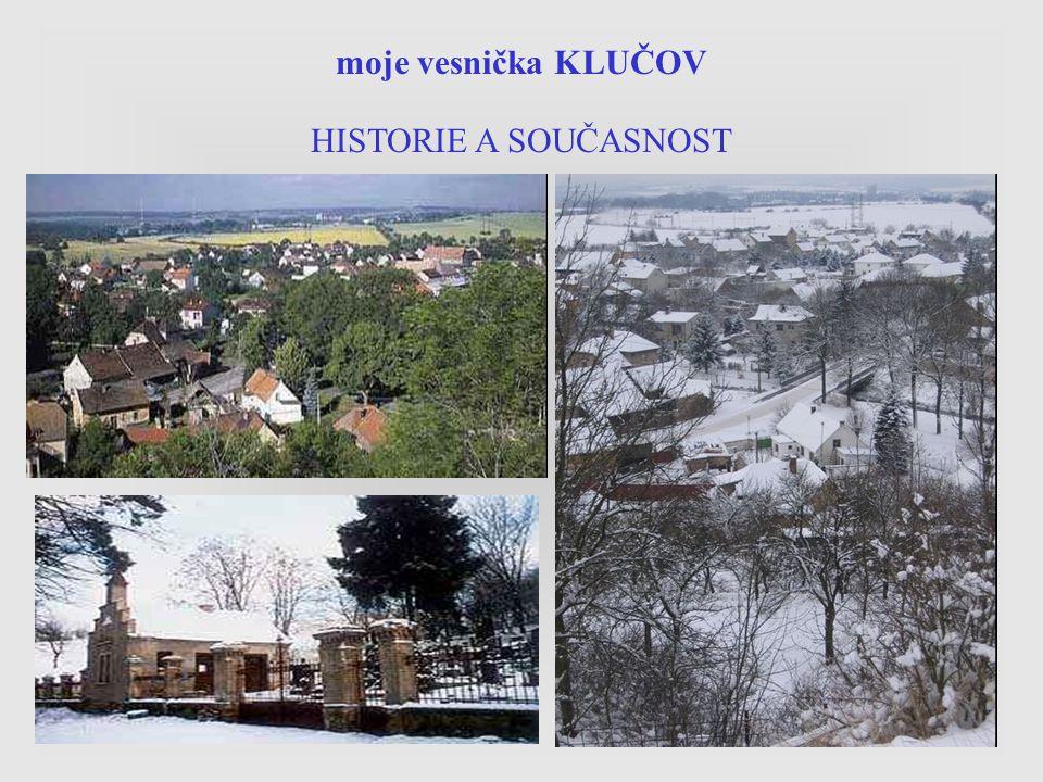 moje vesnička KLUČOV HISTORIE A SOUČASNOST