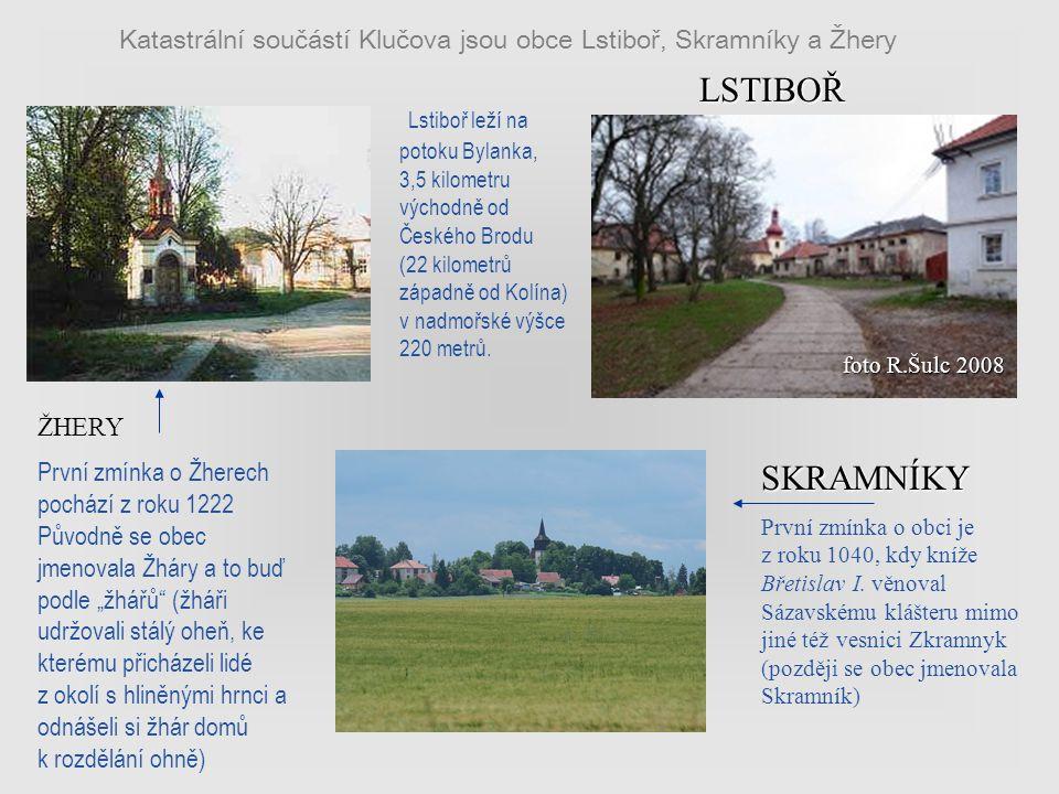 Katastrální součástí Klučova jsou obce Lstiboř, Skramníky a Žhery