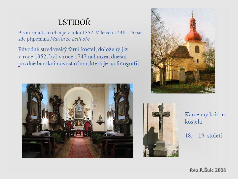 LSTIBOŘ První zmínka o obci je z roku 1352. V letech 1448 – 50 se zde připomíná Martin ze Lstiboře.