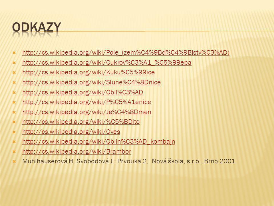 Odkazy http://cs.wikipedia.org/wiki/Pole_(zem%C4%9Bd%C4%9Blstv%C3%AD)