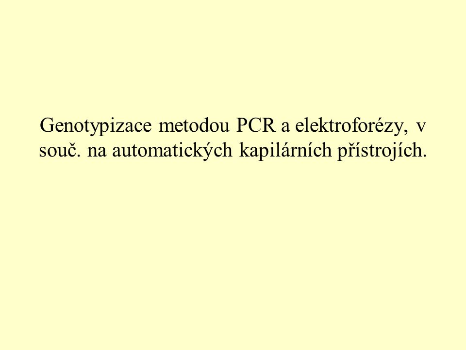 Genotypizace metodou PCR a elektroforézy, v souč