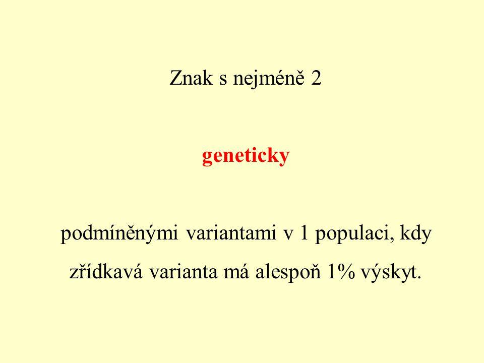 Znak s nejméně 2 geneticky.