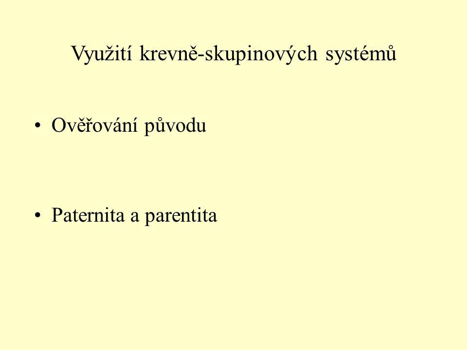 Využití krevně-skupinových systémů