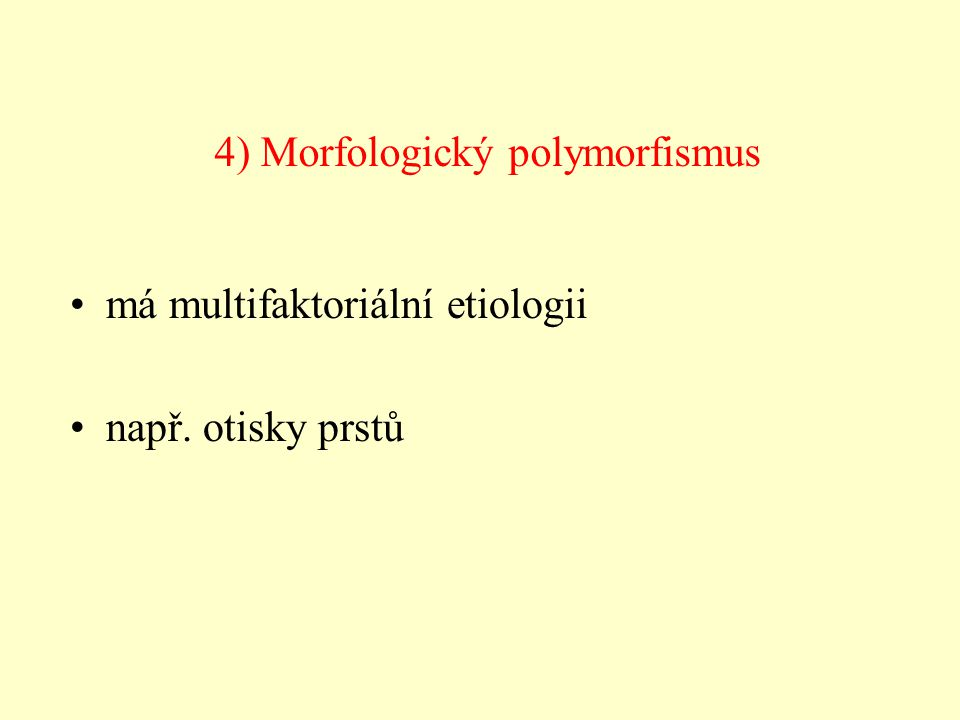 4) Morfologický polymorfismus