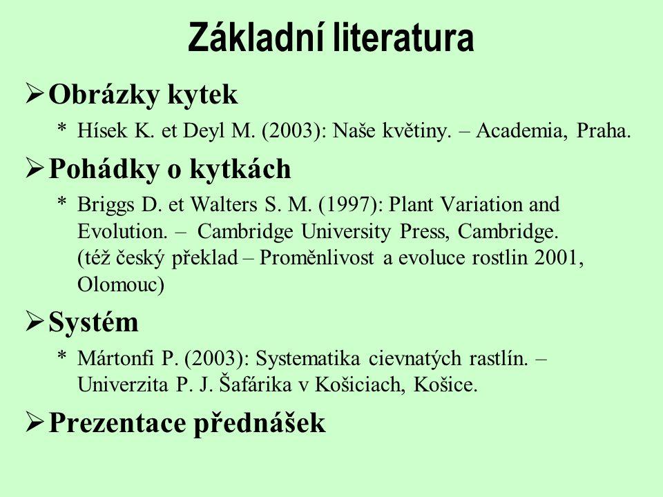 Základní literatura Obrázky kytek Pohádky o kytkách Systém