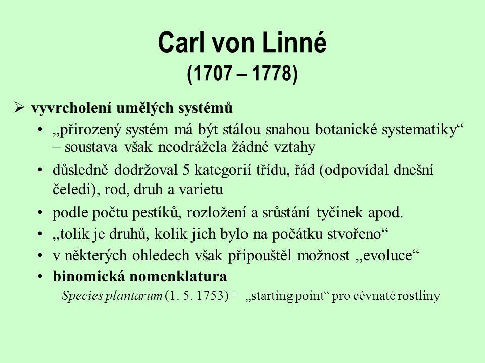 Carl von Linné (1707 – 1778) vyvrcholení umělých systémů