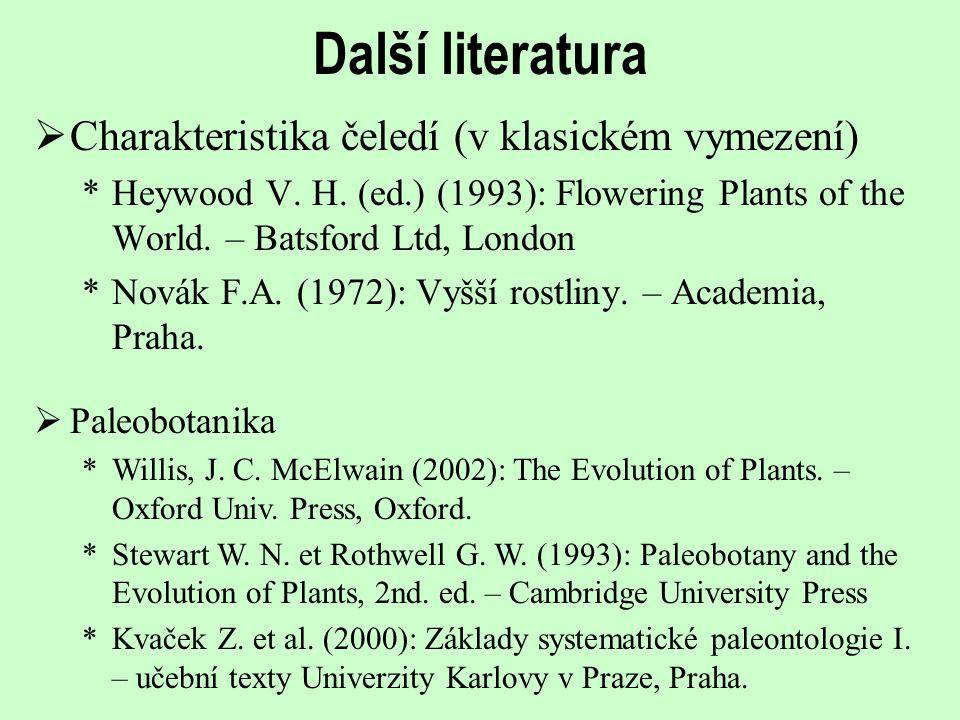 Další literatura Charakteristika čeledí (v klasickém vymezení)