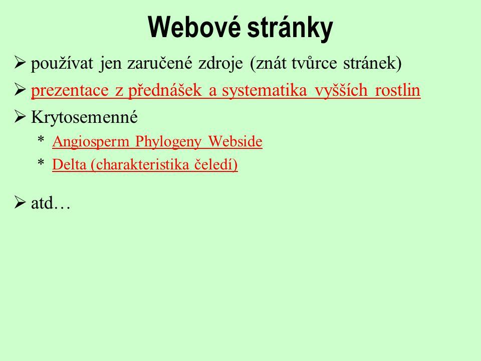 Webové stránky používat jen zaručené zdroje (znát tvůrce stránek)