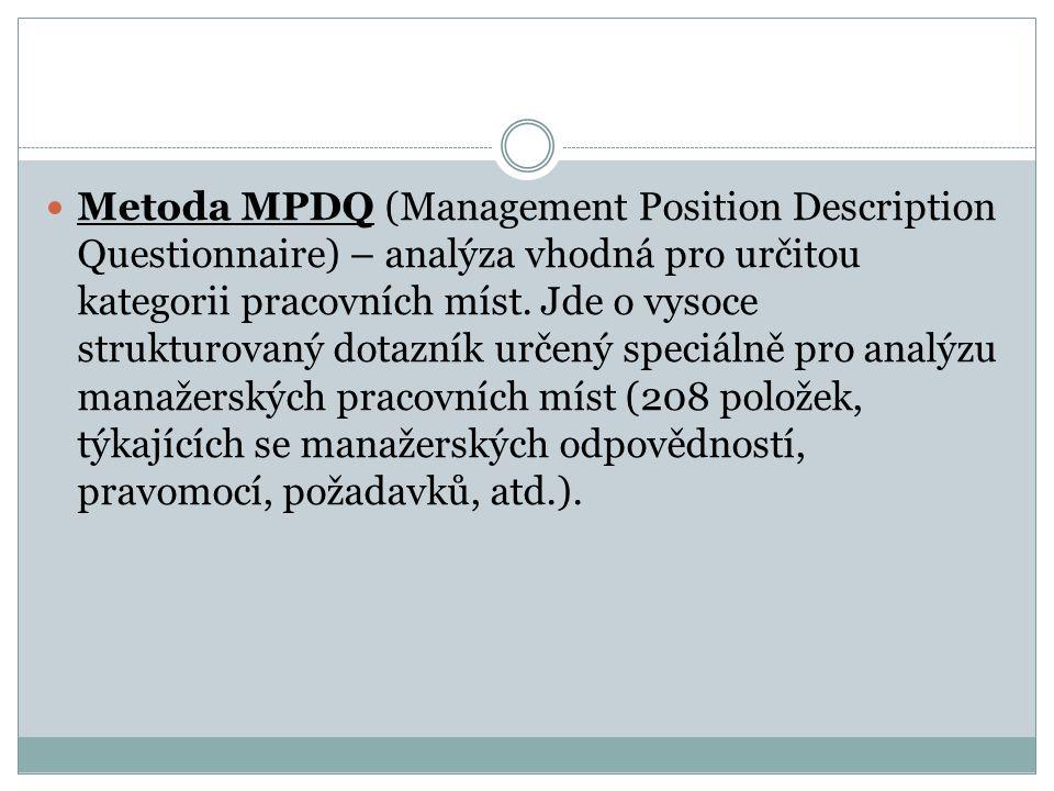 Metoda MPDQ (Management Position Description Questionnaire) – analýza vhodná pro určitou kategorii pracovních míst.