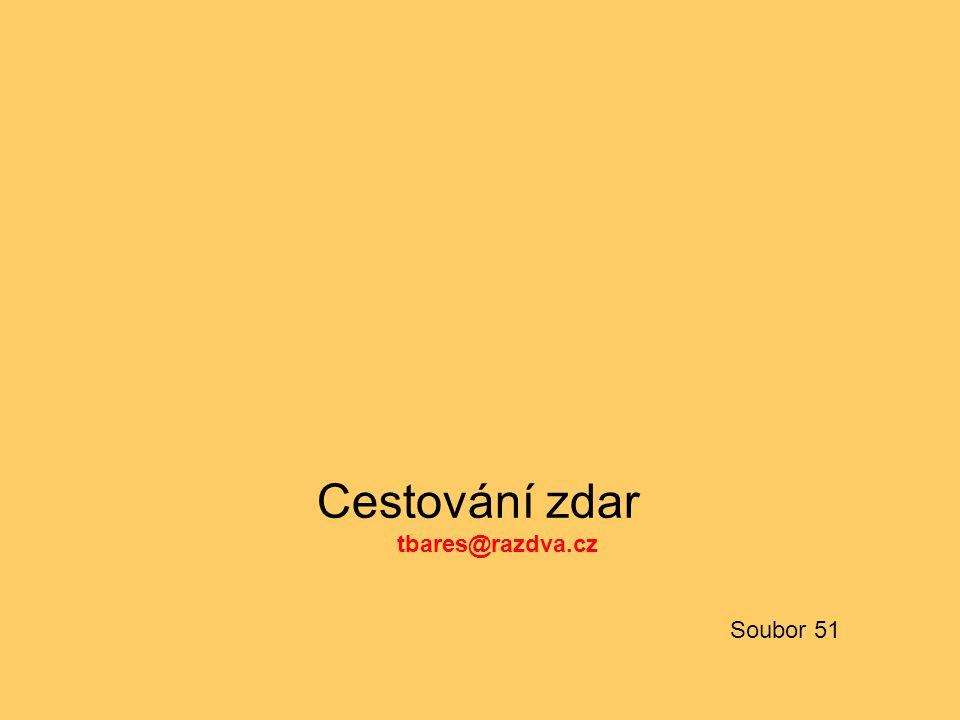 Cestování zdar tbares@razdva.cz Soubor 51