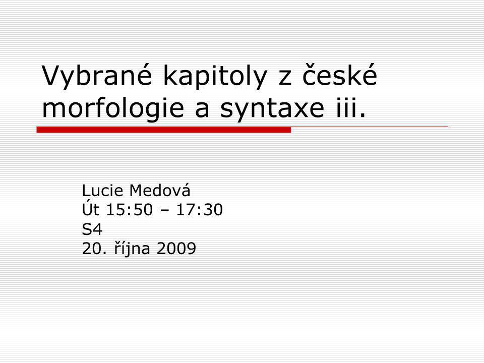Vybrané kapitoly z české morfologie a syntaxe iii.
