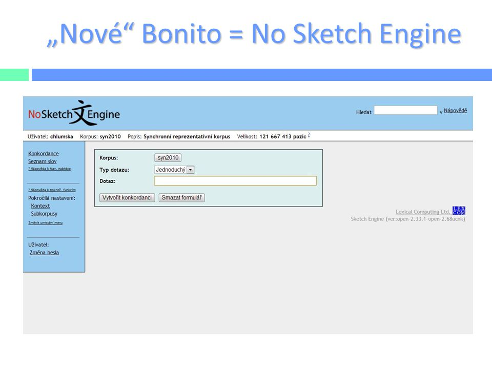"""Nové Bonito = No Sketch Engine"