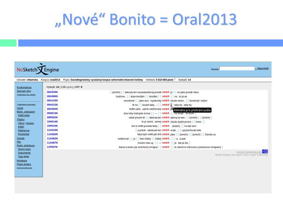 """""""Nové Bonito = Oral2013 upozornit na anotaci! vek, pohlavi, vzdelani apod."""