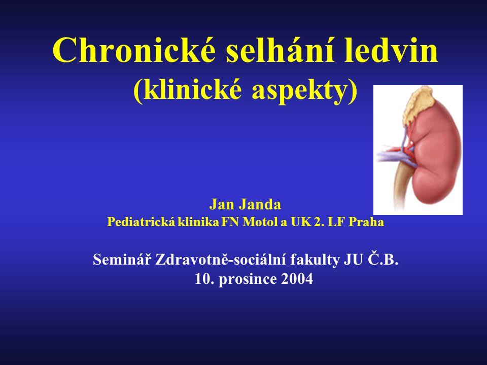 Chronické selhání ledvin (klinické aspekty) Jan Janda Pediatrická klinika FN Motol a UK 2.
