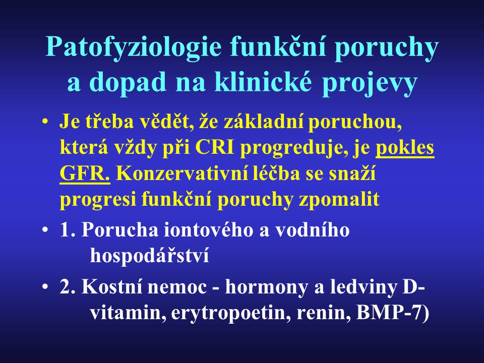 Patofyziologie funkční poruchy a dopad na klinické projevy