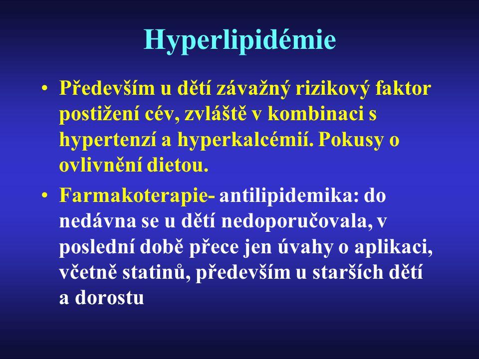 Hyperlipidémie Především u dětí závažný rizikový faktor postižení cév, zvláště v kombinaci s hypertenzí a hyperkalcémií. Pokusy o ovlivnění dietou.
