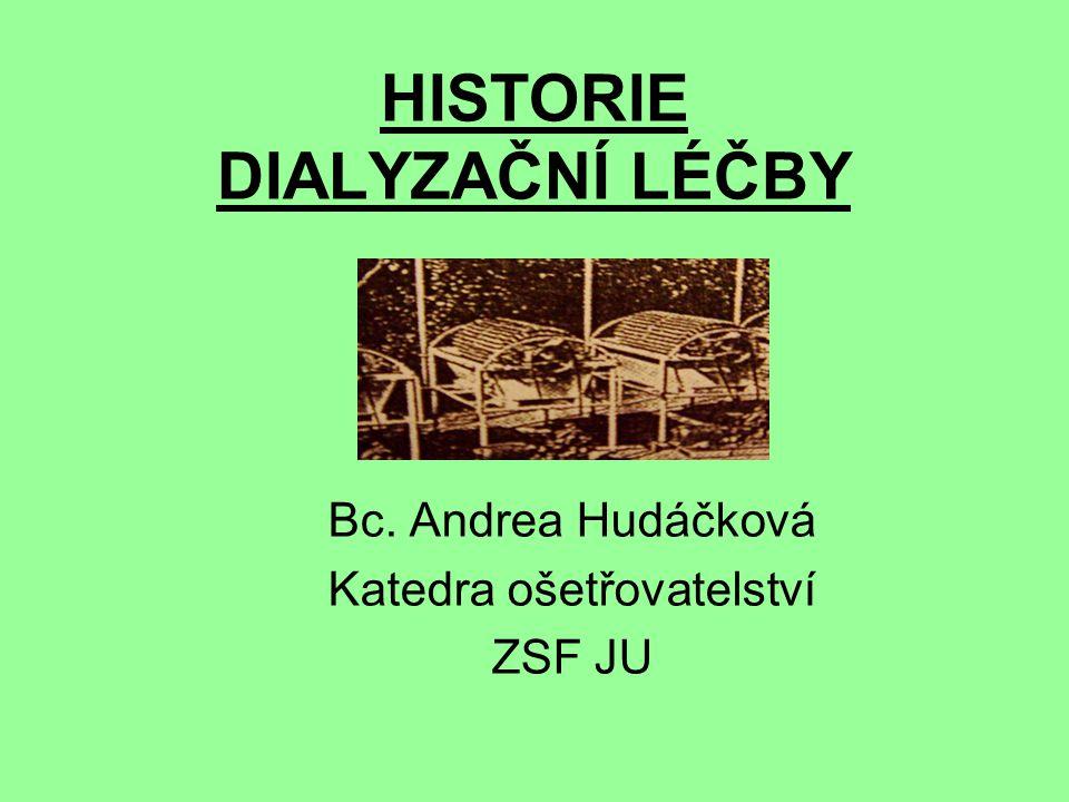 HISTORIE DIALYZAČNÍ LÉČBY