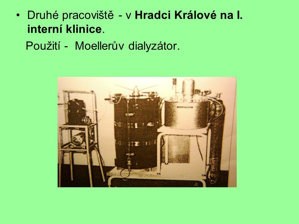Druhé pracoviště - v Hradci Králové na I. interní klinice.