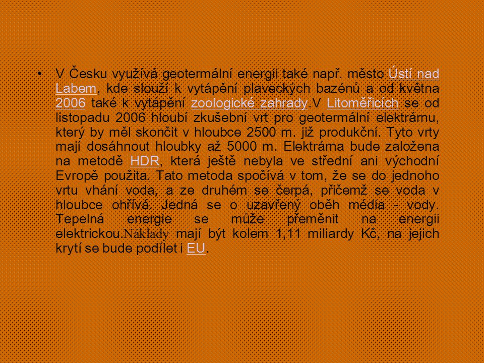 V Česku využívá geotermální energii také např