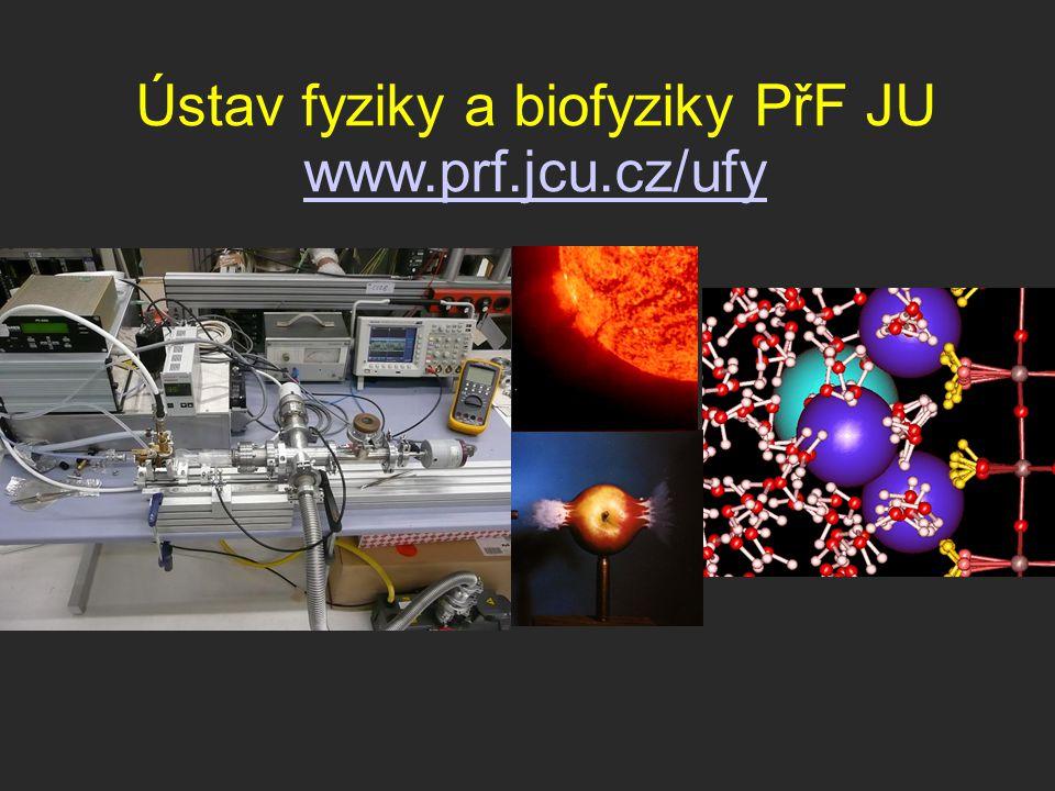 Ústav fyziky a biofyziky PřF JU www.prf.jcu.cz/ufy