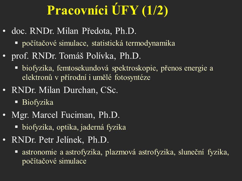 Pracovníci ÚFY (1/2) doc. RNDr. Milan Předota, Ph.D.