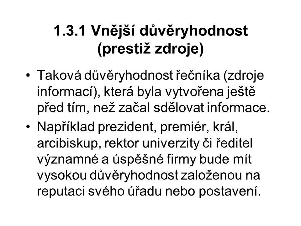1.3.1 Vnější důvěryhodnost (prestiž zdroje)
