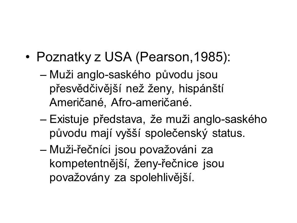 Poznatky z USA (Pearson,1985):