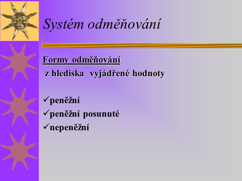 Systém odměňování Formy odměňování z hlediska vyjádřené hodnoty