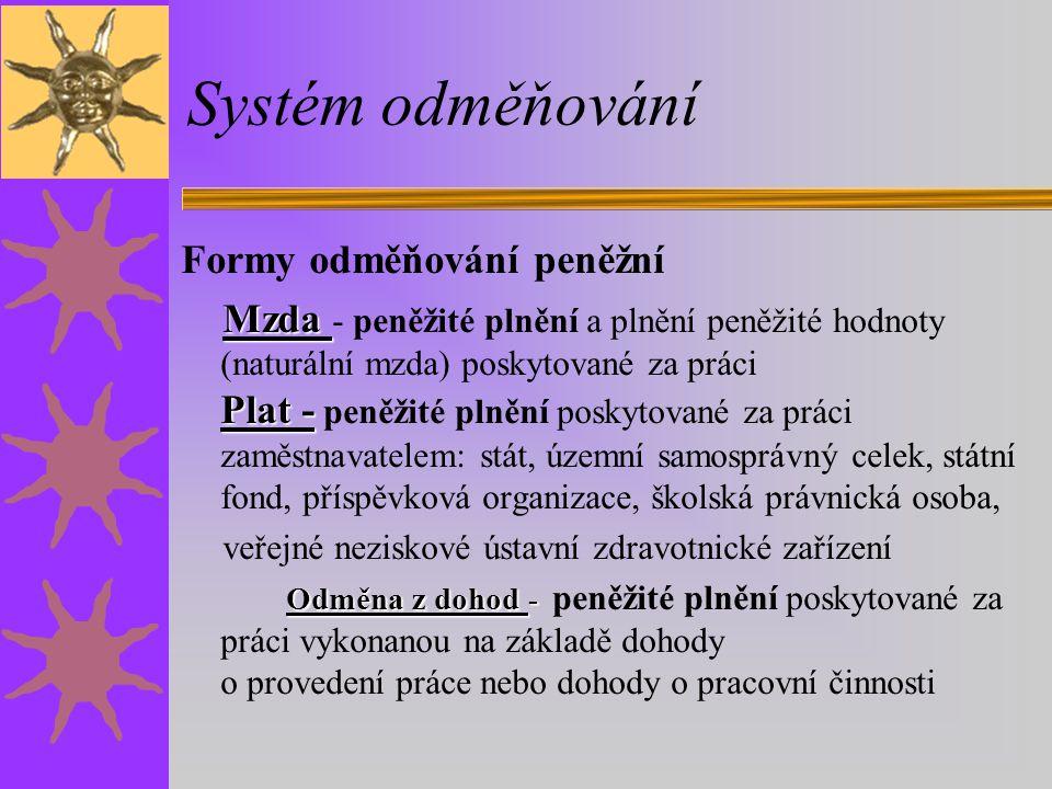 Systém odměňování Formy odměňování peněžní