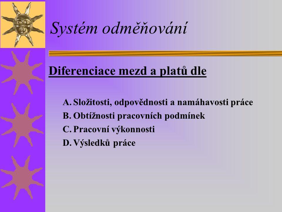 Systém odměňování Diferenciace mezd a platů dle