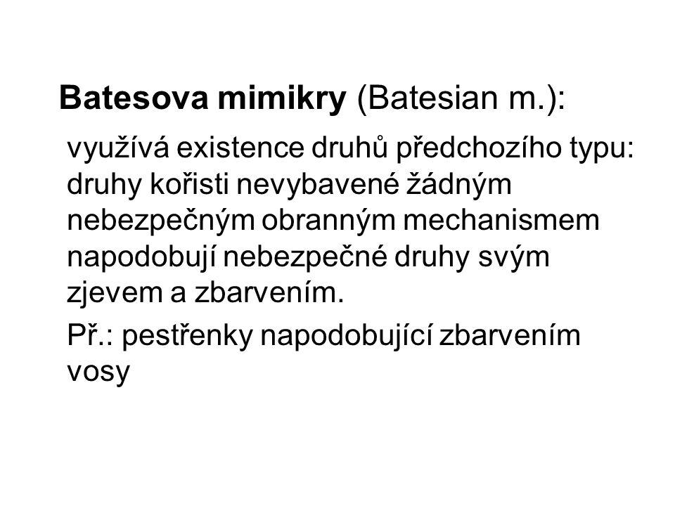 Batesova mimikry (Batesian m.):